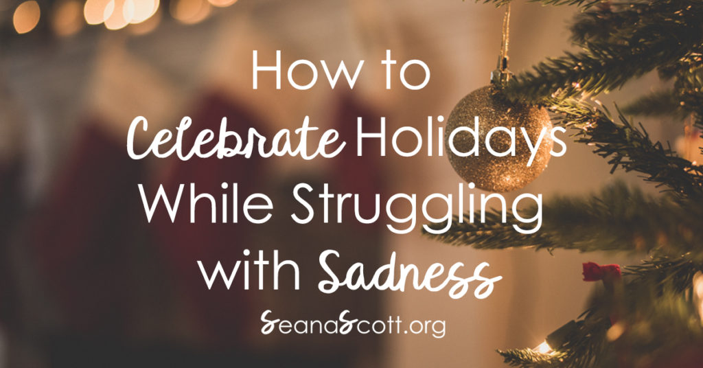 How to celebrate the holidays when sad
