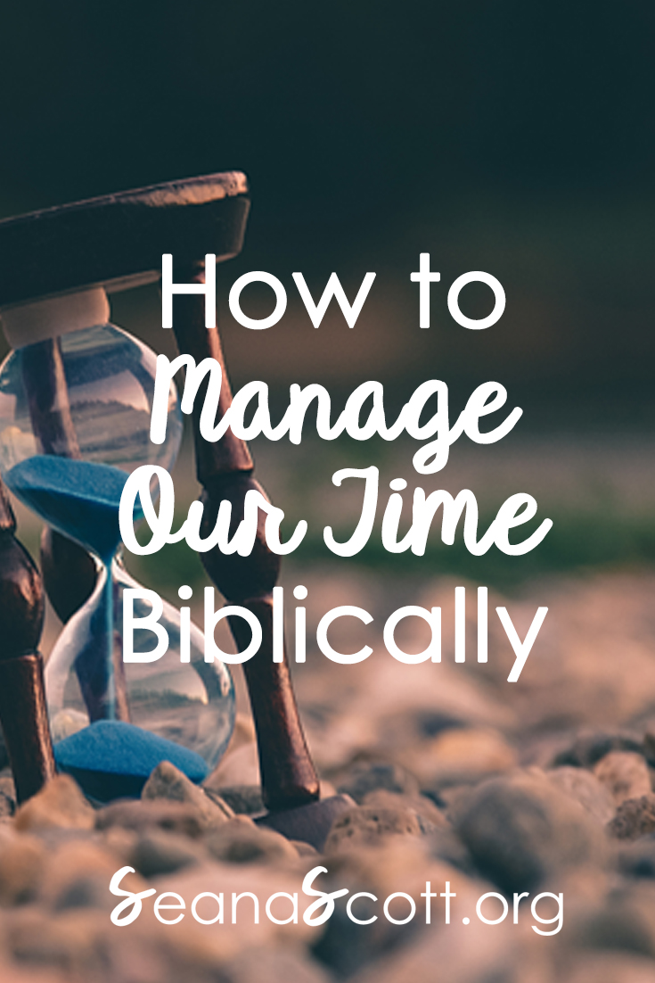 How to Manage Our Time Biblically