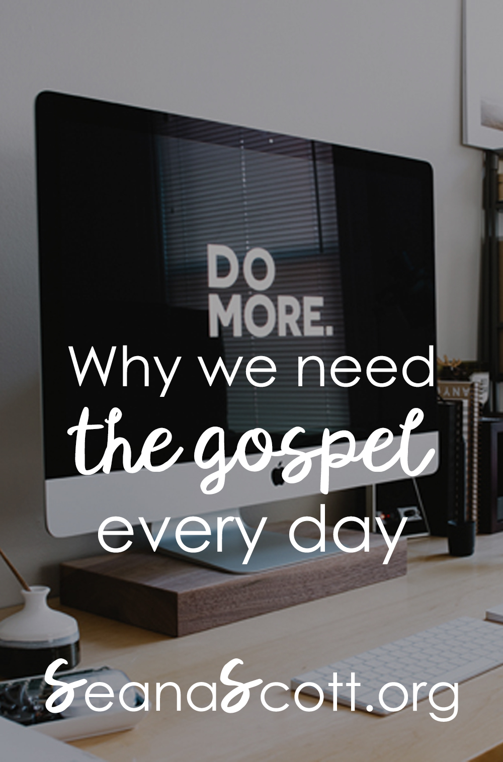 Why We Need the Gospel Every Day