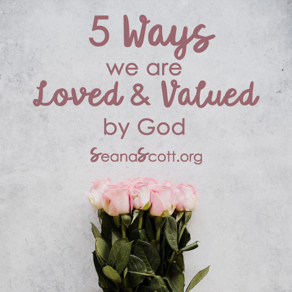 5 ways we are loved and valued by God INSTAGRAM picture