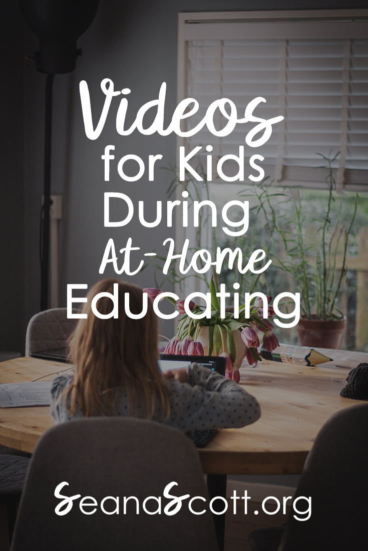 Videos for Kids During At-Home Educating